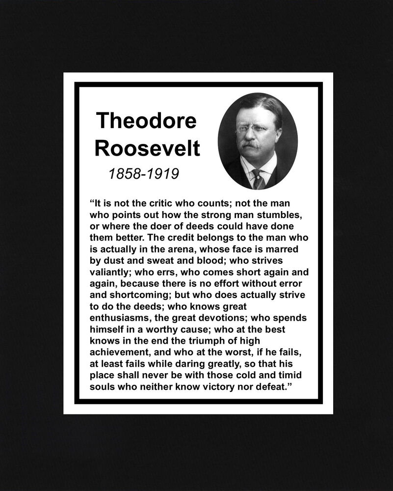 "Theodore Roosevelt Quotes: Theodore Teddy Roosevelt "" Critic..."" Quote Black Matted"