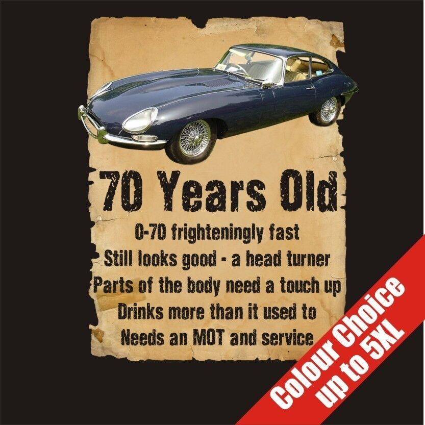 70 Year Old 70th Birthday Gift Funny E Type Jaguar T-Shirt