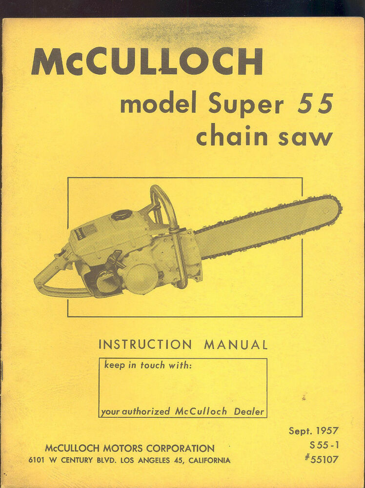 1957 Mcculloch Model Super 55 Chain Saw Instruction Manual    55107