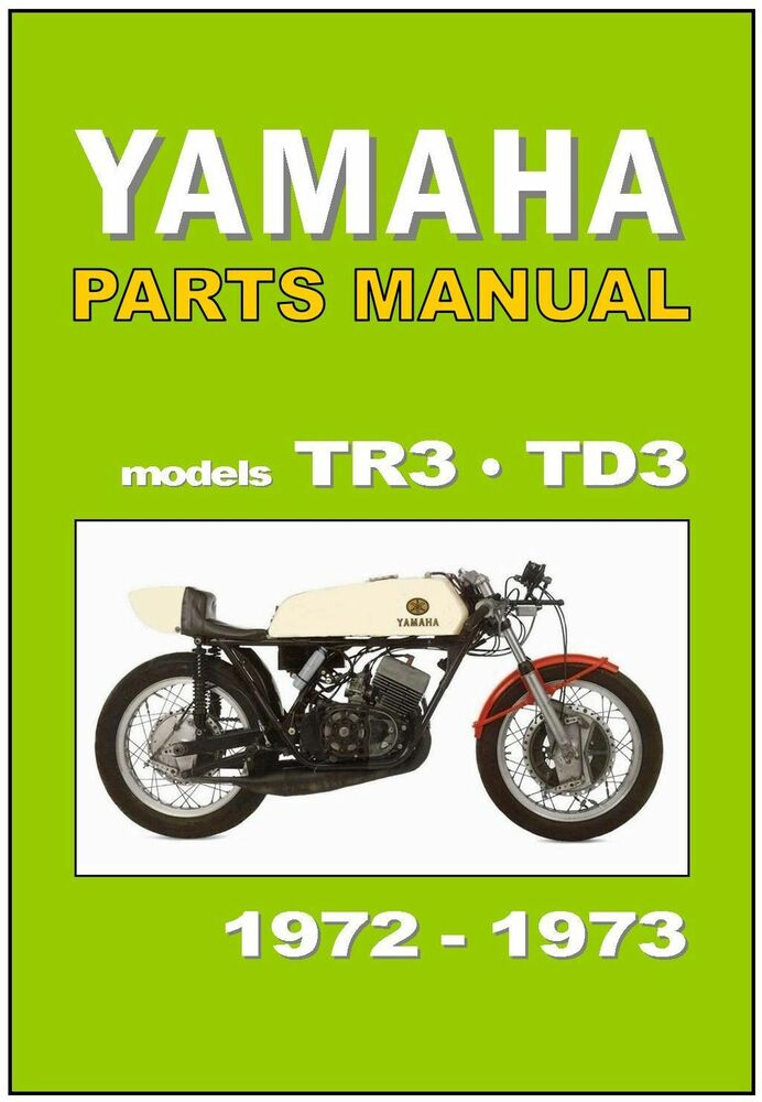 Yamaha parts manual tr3 and td3 1972 and 1973 replacement for Yamaha electronic parts catalog