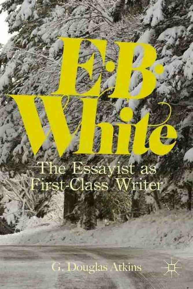 White e. b. the essayist and the essay