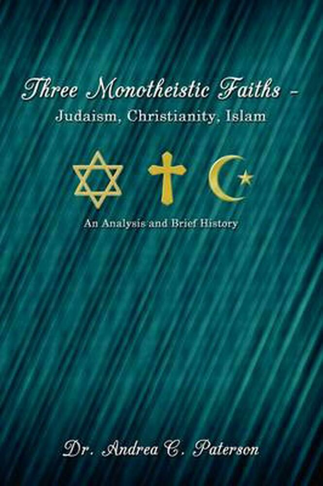 an analysis of the characteristics of islam a monotheistic religion Judaism, christianity, and islam: a comparative analysis judaism, christianity, and islam, in contrast to hinduism and buddhism, are all monotheistic religions that worship the god of adam, abraham.
