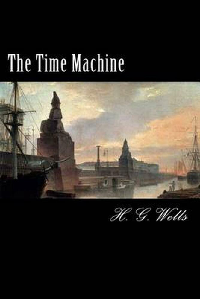 a book analysis of the time machine by h g wells The time machine (h g wells) at booksamillioncom when the time traveler courageously stepped out of his machine for the first time, he found himself in the year 802,700--and everything had changed.