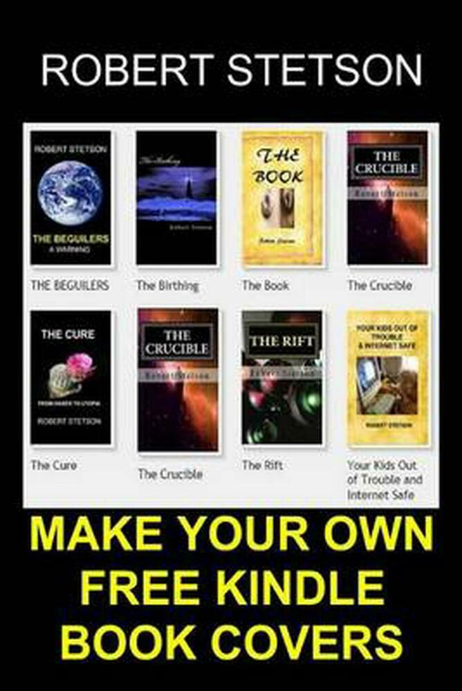 How To Make A Book Cover For Kindle : Make your own free kindle book covers by robert stetson