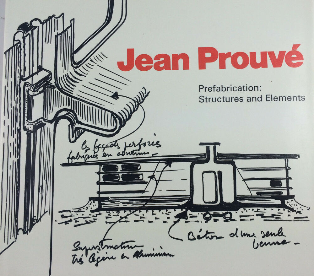 Jean prouve prefabrication structures elements by - Jean prouve reedition ...