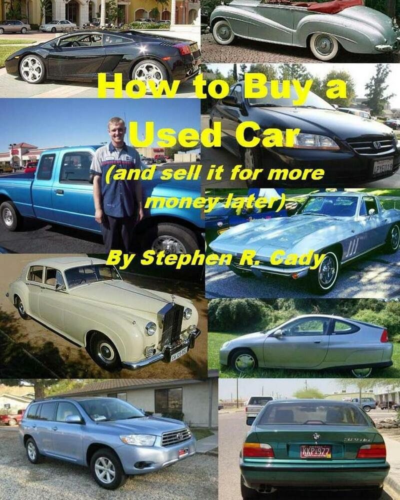 how to buy a used car and sell it for more money later by stephen r cady pap 1456333208 ebay. Black Bedroom Furniture Sets. Home Design Ideas