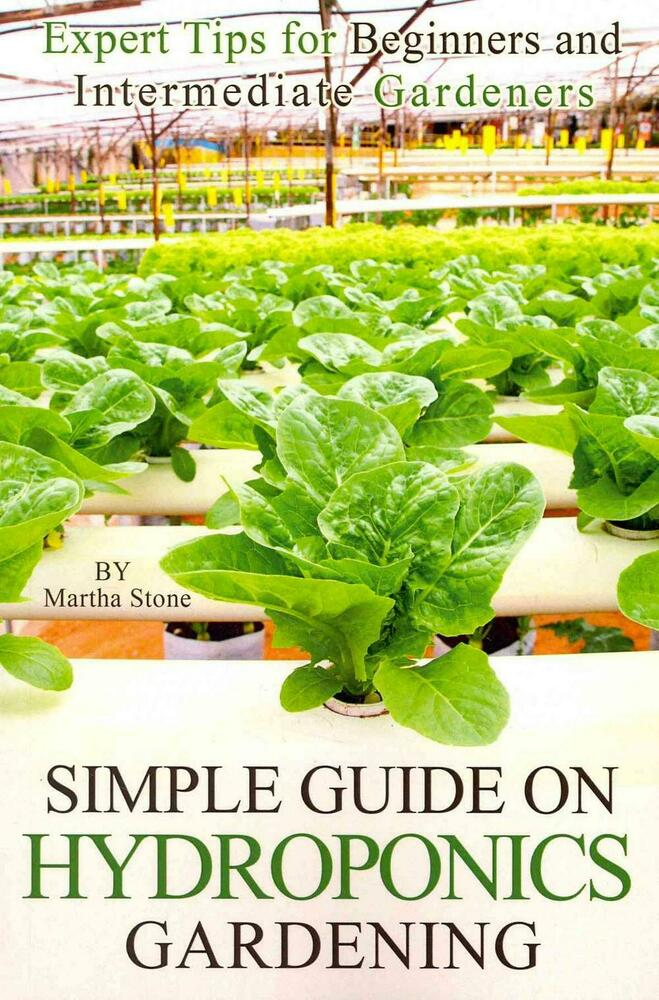 New Simple Guide On Hydroponics Gardening Expert Tips For Beginners And Interme 1496158792 Ebay