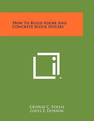 New How To Build Adobe And Concrete Block Houses