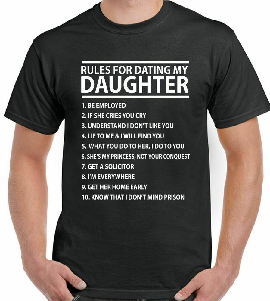 rule for dating my daughter shirt Shop now rules for dating my daughter from $19 made just for you choose your favorite rules for dating my daughter shirt from a.