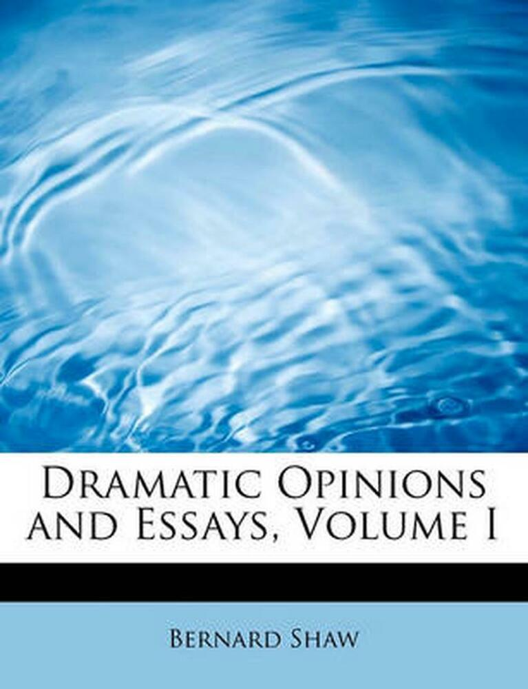 shaw dramatic opinions and essays