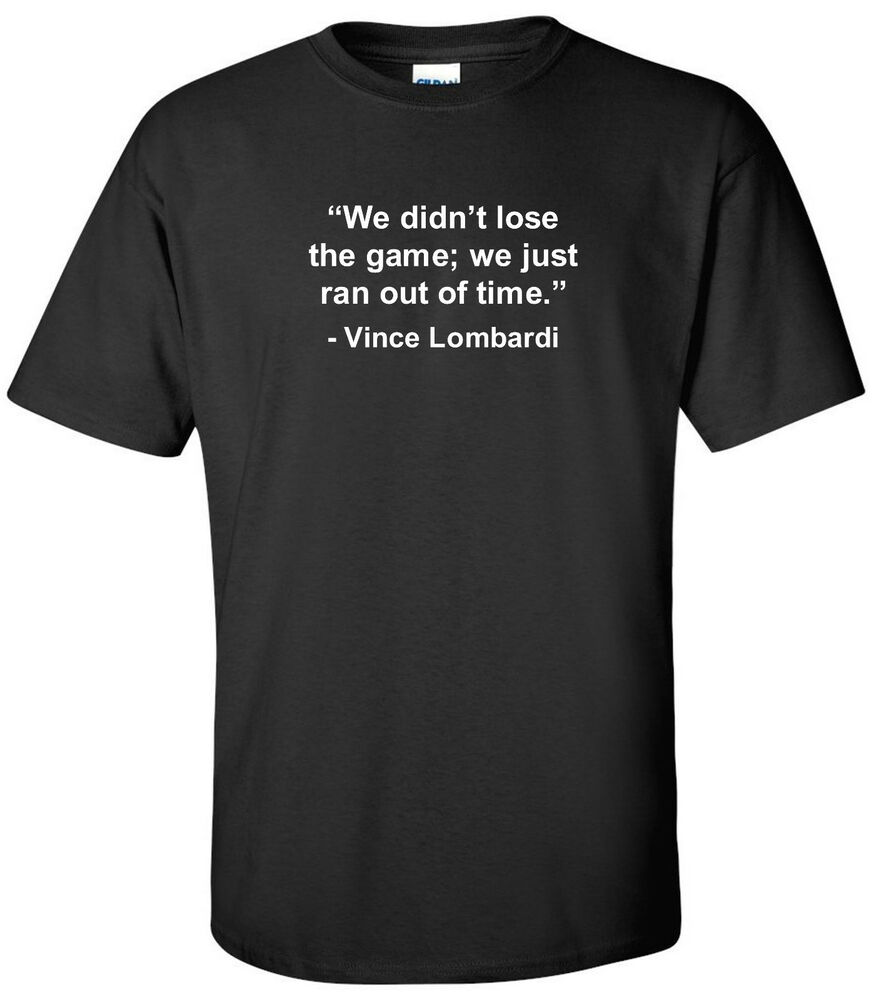 Vince lombardi ran out time t shirt quote green bay for Vince tee shirts sale