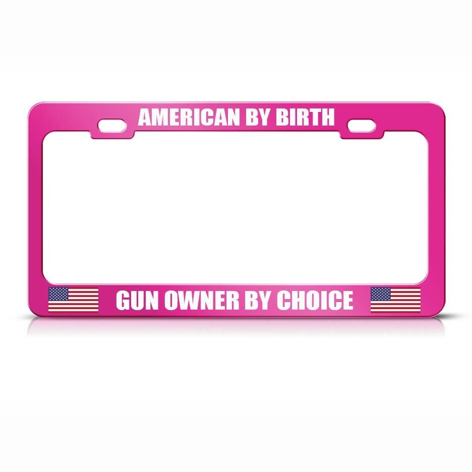 American By Birth Gun Owner By Choice Hot Pink License
