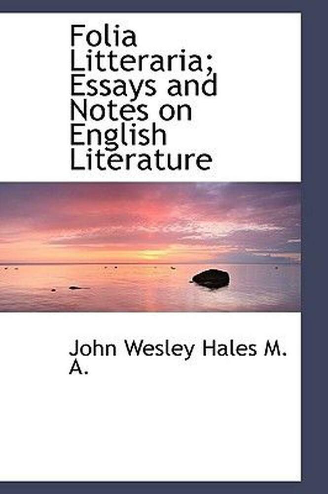 folia litteraria essays and notes on english literature by john  details about folia litteraria essays and notes on english literature by  john wesley hales e