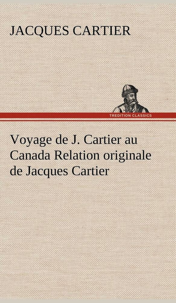 a historical look at the french voyages of jacques cartier You are here: home » societies » iroquoians around 1500 » the voyages of jacques cartier: 1534 – 1542 the voyages of jacques cartier: 1534 – 1542.