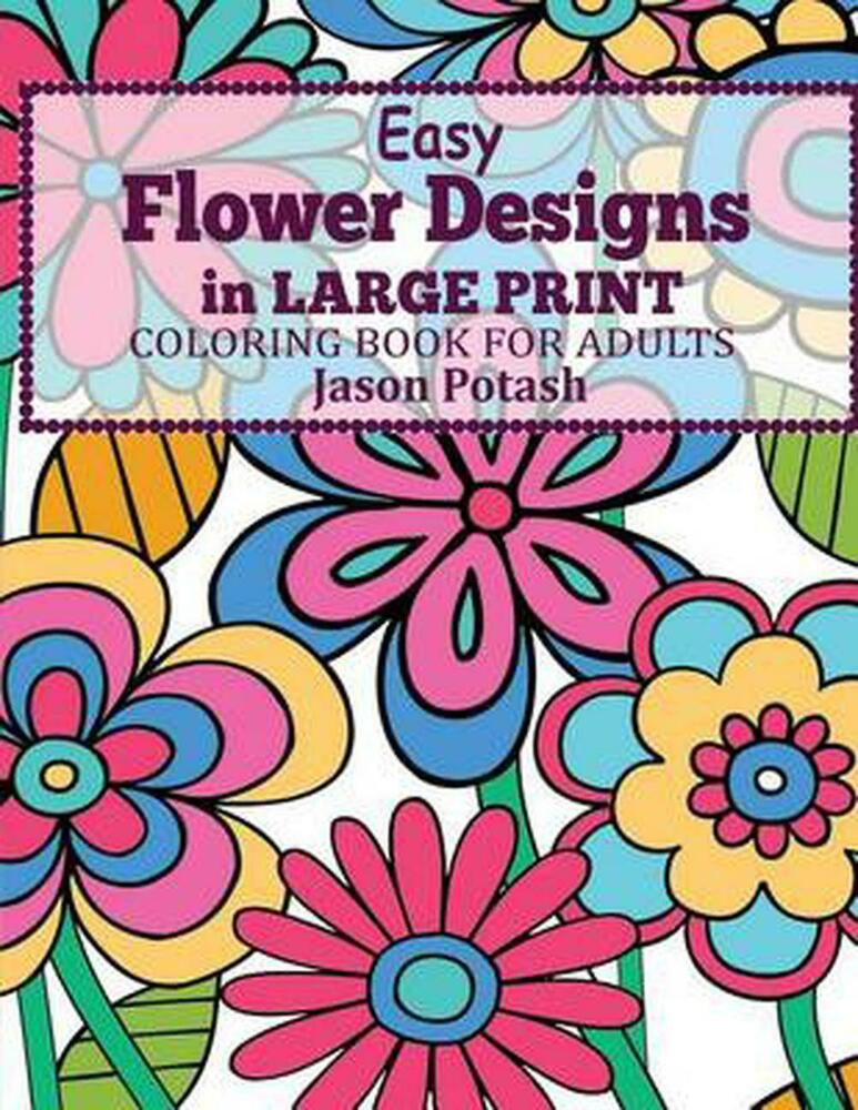 Easy Flowers Designs In Large Print Coloring Book For Large Coloring Books For Adults