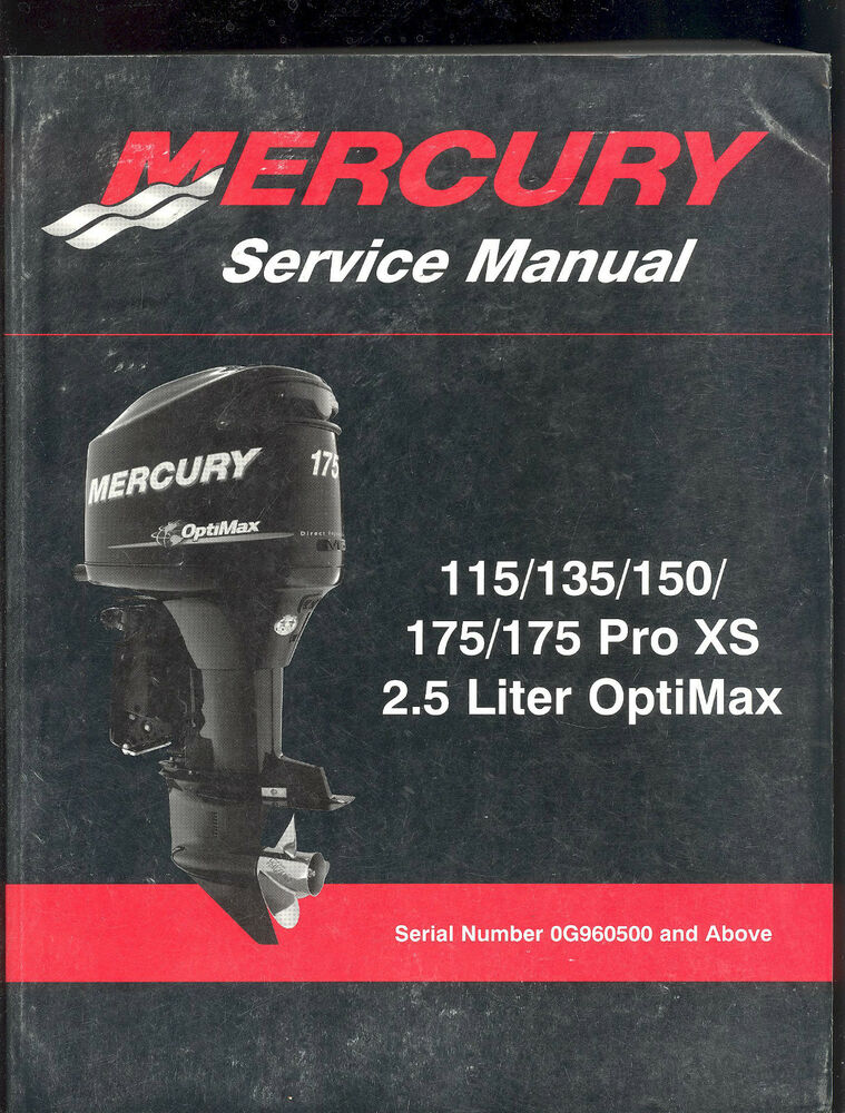 mercury 115 135 150 175 175 pro xs 2 5 liter optimax service manual ebay. Black Bedroom Furniture Sets. Home Design Ideas