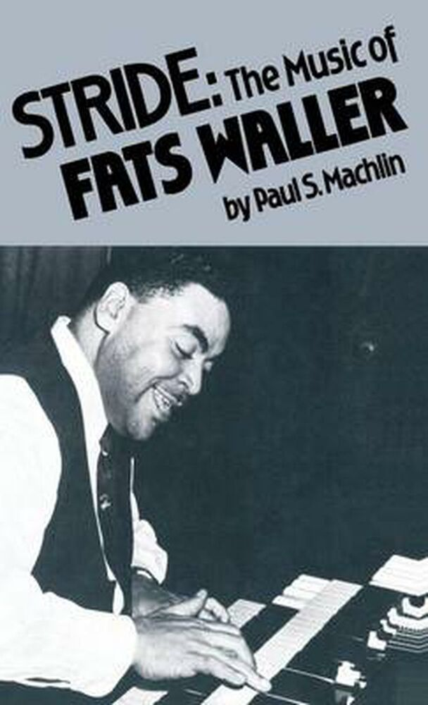 Stride: The Music of Fats Waller by Paul S. Machlin ... Fats Waller Music