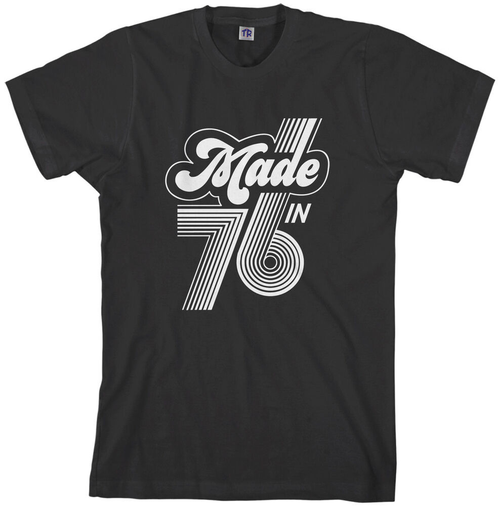 Threadrock men 39 s made in 1976 t shirt 40th birthday gift for Made in t shirts