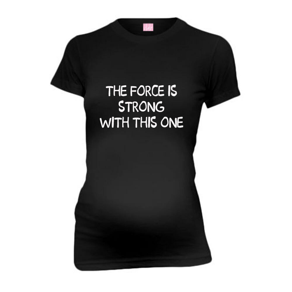 eb783d16b28 Details about The Force Is Strong With This One New Mom Funny Maternity T-Shirt  Tee Shirt Top
