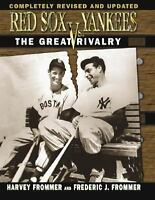 Red Sox vs. Yankees: The Great Rivalry by Frommer, Harvey, Frommer, Frederic J