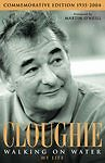 Cloughie: Walking on Water - My Life by Brian Clough (Hardback, 2004)