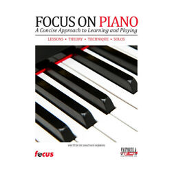 Focus on Piano - A Concise Approach to Learning & Playing (with CD)