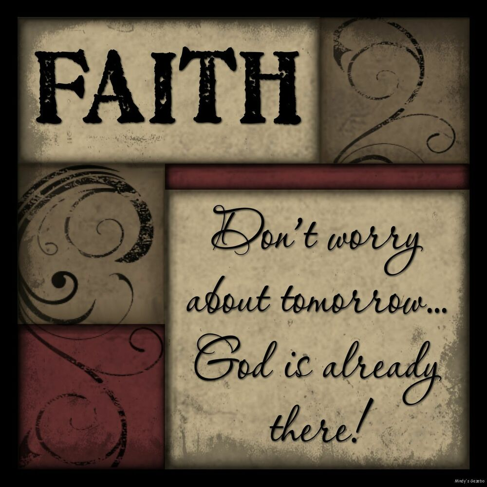 Faith don 39 t worry about tomorrow sign inspirational for Home decor quotes signs