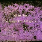 Mazzy Star - So Tonight That I Might See (1993)