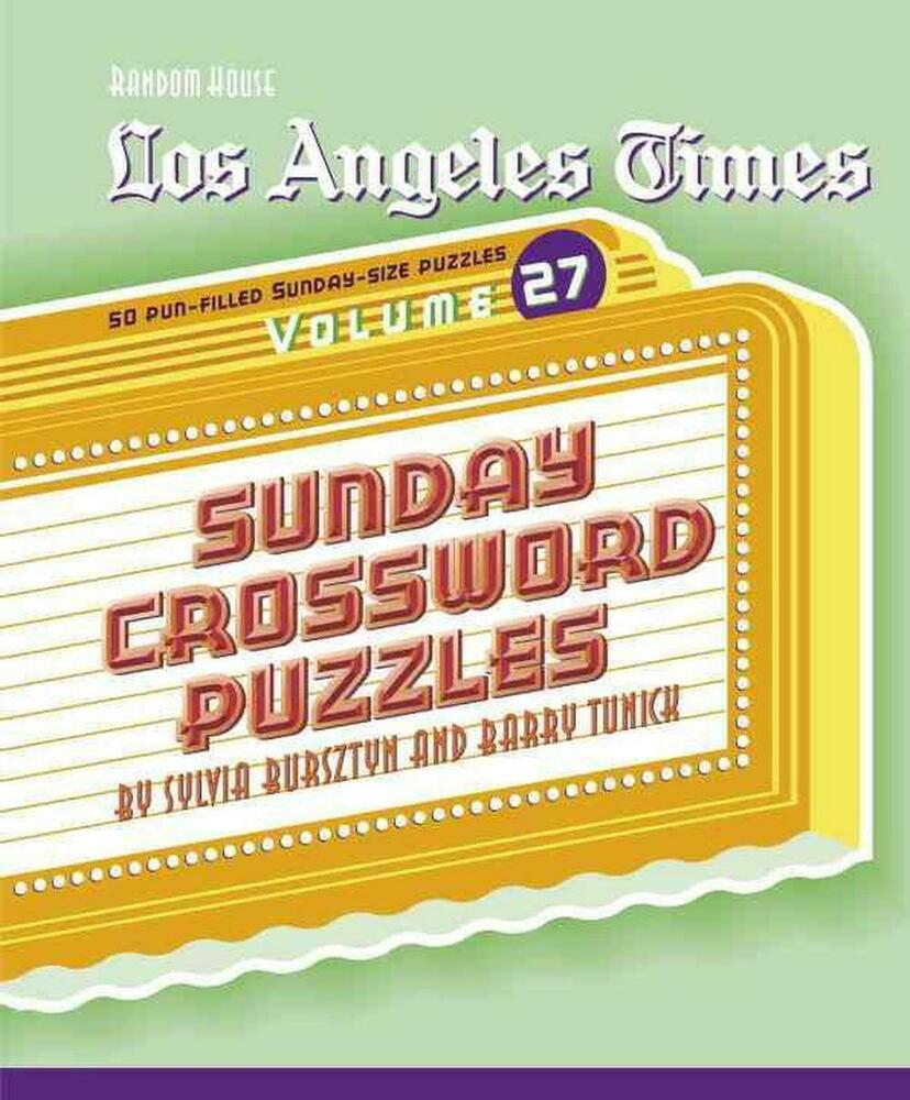 Los Angeles Times Sunday Crossword Puzzles, Volume 27 by