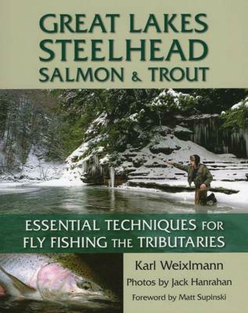 Great lakes steelhead salmon and trout essential for Fly fishing techniques