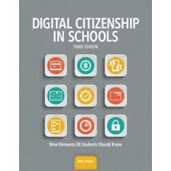 Digital Citizenship in Schools: Nine Elements All Students Should Know by Mike A