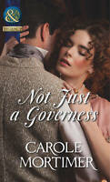 Not Just a Governess (Mills & Boon Historical), Carole Mortimer | Paperback Book