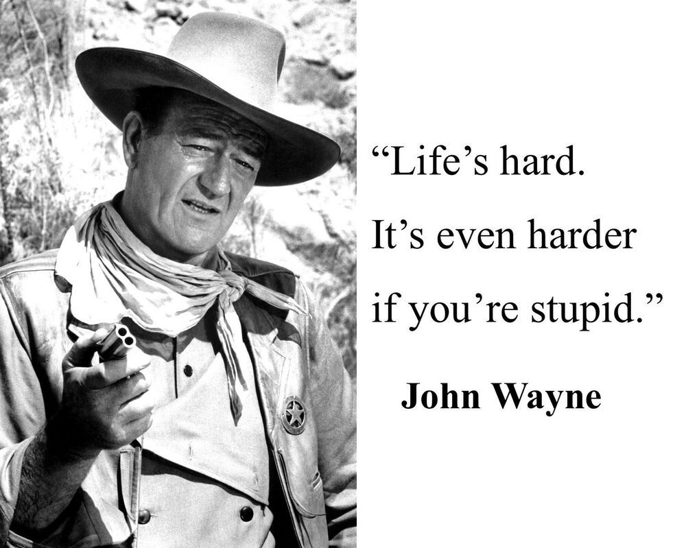 "John Wayne Quote Life Is Hard John Wayne "" Life's Hard "" Famous Quote 11 X 14 Photo Picture"