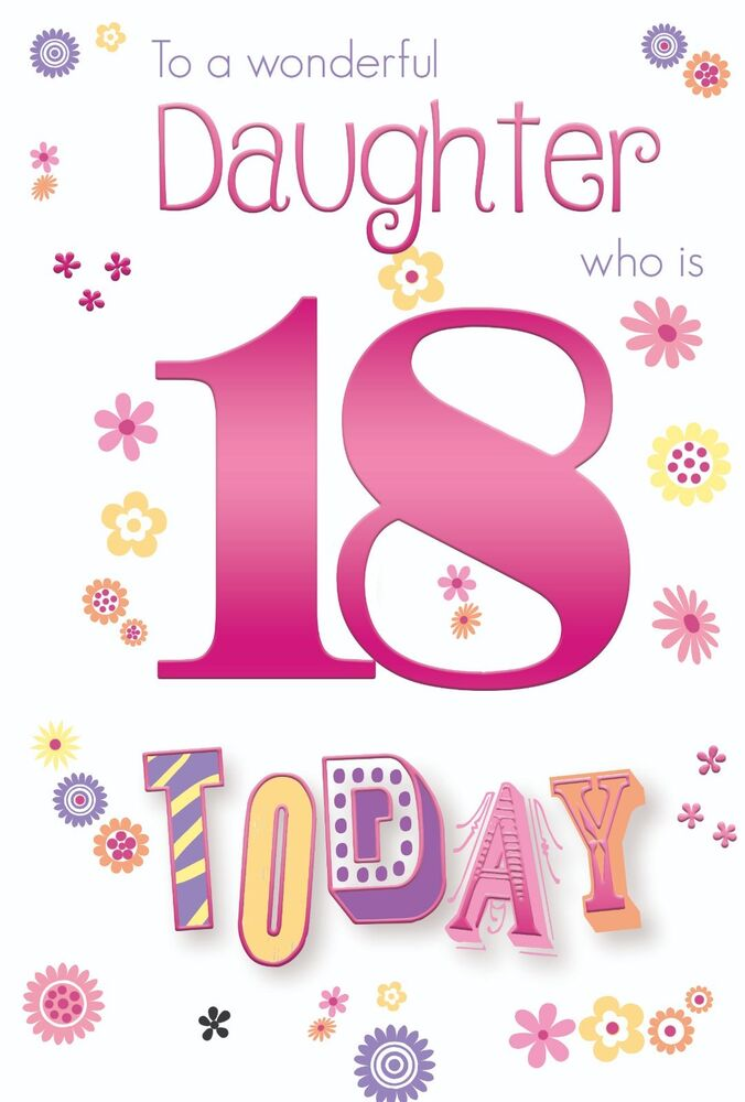 Details About Daughter 18th 18 Number Flower Word Design Happy Birthday Card Lovely Verse