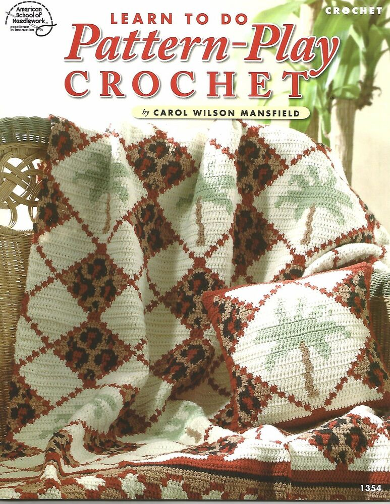 Learn To Do Pattern Play Crochet Book Afghans Pillows Tote Coat Asn