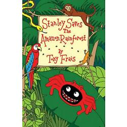 Stanley Saves the Amazon Rainforest by Tony Frais Paperback Book Free Shipping!