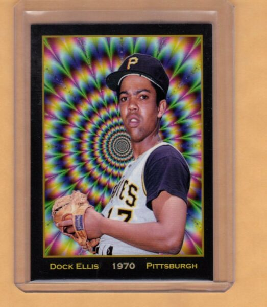 Dock Ellis - pitched a no-hitter in '70 while tripping on LSD - only 200 exist