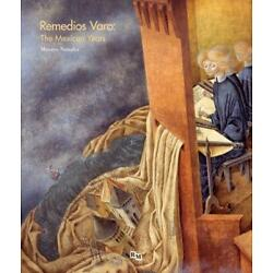 Remedios Varo: The Mexican Years by Remedios Varo (English) Hardcover Book