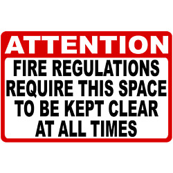 Attention Fire Regulations Require Area to Be Kept Clear Sign. Size Options.