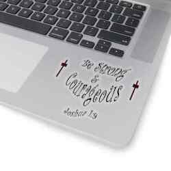Kiss-Cut Stickers ''Be Strong and Courageous'' in 4 Sizes