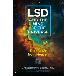 LSD and the Mind of the Universe: Diamonds from Heaven (Paperback or Softback)