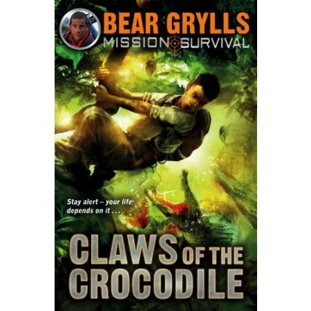 img-Mission Survival 5: Claws of the Crocodile by Grylls, Bear