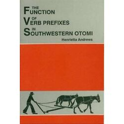 The Function Of Verb Prefixes In Southwestern Otom?? (sil International And T...