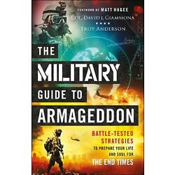 Kyпить The Military Guide to Armageddon: Battle-Tested Strategies to Prepare Your Life  на еВаy.соm