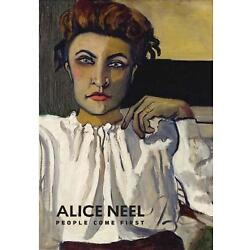 Alice Neel - People Come First by Kelly Baum (English) Hardcover Book