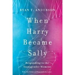 Kyпить When Harry Became Sally: Responding to the Transgender Moment by Ryan T Anderson на еВаy.соm