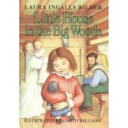 Little House in the Big Woods by Laura Ingalls Wilder: New