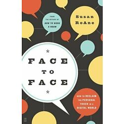 Face to Face: How to Reclaim the Personal Touch in a Digital World by RoAne: New