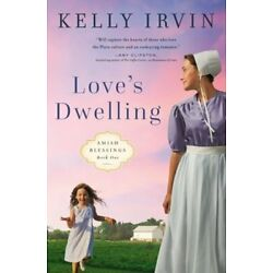 Love's Dwelling by Kelly Irvin: New