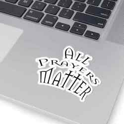 Kiss-Cut Stickers ''All Prayers Matter'' font 1 Available in 4 sizes